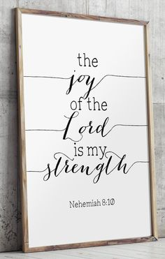 The Joy of the Lord Is My Strength Joy of the Lord Strength Quotes Joy Poster Nehemiah Popular Prints Joy Art Joy Printable BD 553 bible verses Bible Verse For Grief, Bible Verse Art, Bible Verses Quotes, Bible Scriptures, Popular Bible Verses, Scripture Wall Art, Faith Bible, Chalkboard Bible Verses, Bible Verse Calligraphy