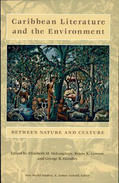 Caribbean Literature and the Environment: Between Nature and Culture - Google Books