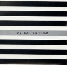 The Taller You Are, The Shorter You Get - My Dad Is Dead | Songs, Reviews, Credits, Awards | AllMusic