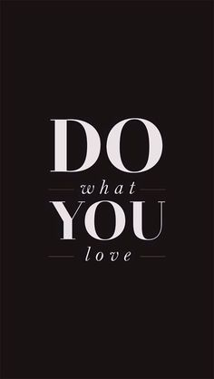 Do what you love #iPhone 5 #Wallpaper