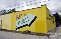Pay It Forward 432 Street North, St. Petersburg, FL 33701 2014 This mural was intended to put a positive message up in our city for all to see. It is intended to brighten each passerby's day and promote positive change. Local Attractions, Positive Messages, Murals, Positivity, Amp, Signs, City, Wall Murals, Novelty Signs