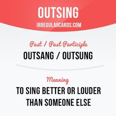 """Outsing"" means ""to sing better or louder than someone else"". Example: They sounded harmoniously together, no one tried to outsing another. Learning English can be fun! Visit our website: learzing.com #irregularverbs #englishverbs #verbs #english #englishlanguage #learnenglish #studyenglish #language #vocabulary #dictionary #efl #esl #tesl #tefl #toefl #ielts #toeic #easyenglish #funenglish #outsing #sing #singing"