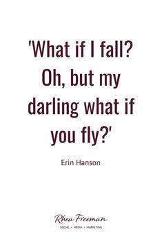 What if I fall? Oh, but my darling what if you fly? It's one of Anna Butler from Butler Stewart's favourite quotes Fly Quotes, Quotes To Live By, Motivational Quotes, Inspirational Quotes, Favorite Quotes, Best Quotes, Love Quotes, What If Quotes, Life Quotes Family