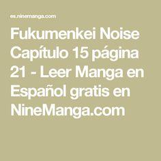 Fukumenkei Noise Capítulo 15 página 21 - Leer Manga en Español gratis en NineManga.com