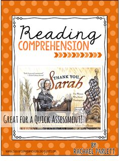 Reading Comprehension Check for: Thank You Sarah! I love the story Thank You Sarah! The Woman Who Saved Thanksgiving. It's such a great read aloud during the month of November! Use this quick comprehension check after reading the story as a whole class or even in a reading center! Grab your own copy by clicking the either of the images below! reading comprehension Thanksgiving