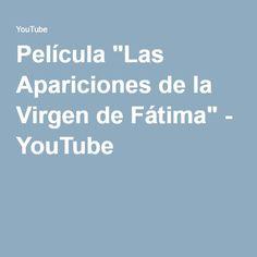 """Película """"Las Apariciones de la Virgen de Fátima"""" - YouTube"""