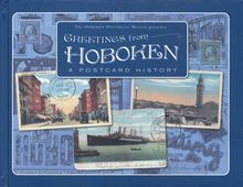 """""""Greetings from Hoboken"""" captures a prosperous young city in its prime through the medium of the humble postcard, whose """"Golden Age"""" just happened to correspond with Hoboken's, from 1890 to 1910. Although postcards were just an inexpensive way for people to stay in touch, in time, they have come to provide an important and detailed historical record."""
