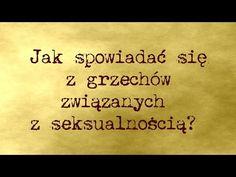 Jak spowiadać się z grzechów związanych z seksualnością? - Arkadiusz Rubajczyk - YouTube Audi A6, Youtube, Bible, Catholic, Youtubers, Youtube Movies