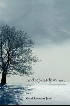 And separately we are,  / Carol Rowntree Jones