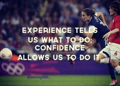 Discover and share Soccer Confidence Quotes. Explore our collection of motivational and famous quotes by authors you know and love. Soccer Pro, Soccer Drills, Youth Soccer, Soccer Tips, Soccer Stuff, Soccer Cleats, Soccer Workouts, Morgan Soccer, Girls Soccer