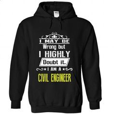 CIVIL ENGINEER - #white shirts #sweatshirt design. I WANT THIS => https://www.sunfrog.com/No-Category/CIVIL-ENGINEER-4500-Black-Hoodie.html?id=60505