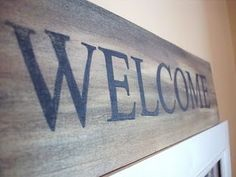 How to make a wooden welcome sign. The look of aged wooden signs seem to be popping up everywhere. Love this look, think I will try this & replace our current Welcome Sign...We have some pieces of old wood that would work perfect. Going on the Craft List :)