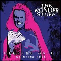 The Wonder Stuff Diaries 1986-1989 by Miles Hunt