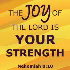 Joy of the Lord.