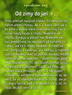 Od zimy do jari: deň 17 Development Quotes, Self Development, Motto, Sayings, Lyrics, Mottos, Quotations, Idioms, Quote