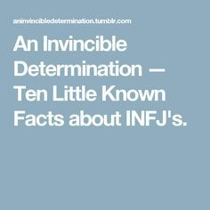 8. An INFJ's allegiance is no trifle. If an INFJ wants to stick by you, it means they really like you. Never violate that gift, INFJ's can be dangerous enemies.