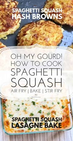 Spaghetti Squash Hash Browns & Lasagne Four Cheese Spaghetti Squash, Best Spaghetti Squash Recipes, Cooking Spaghetti Squash, Squash Fritters, Pasta Substitute, Best Vegan Recipes, Diet Recipes, Air Fryer Dinner Recipes