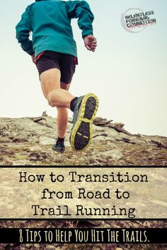 Want to leave the familiarity of your paved runs and hit the trails? Unsure of how to start? Here are 8 tips to help you transition from road to trail running.