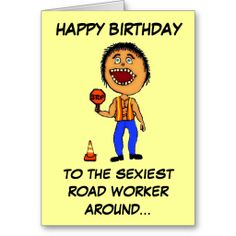 Shop Funny Road Construction Worker Birthday Card created by SnakesMom. Birthday Greeting Cards, Custom Greeting Cards, Birthday Greetings, Happy Birthday, Road Construction, Thoughtful Gifts, Paper Texture, Smudging, Love You