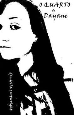 """Leia """"O Quarto de Dayane - O Suficiente"""" #wattpad #paranormal"""
