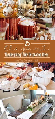 25 Elegant Thanksgiving Table Decoration Ideas #thanksgiving #thanksgivingdinner #thanksgivingdecor