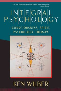 Integral Psychology: Consciousness, Spirit, Psychology, Therapy:Amazon:Kindle Store