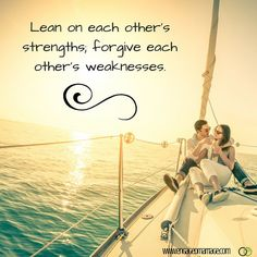 Love Quotes :   Illustration   Description   Lean on each other's strengths; forgive each others weakness.    - #Quotes