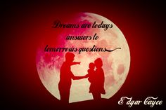 Lucid Dream Quotes: Dreams are today's answers to tomorrow's questions