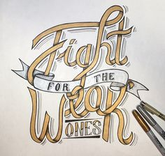 Fight For The Weak Ones