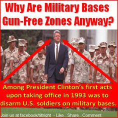 Why are military bases gun-free zones? Because a liberal democrat made it so! > > >  The first time I heard this, I thought  I wasn't paying attention... that surely I had heard it wrong!!