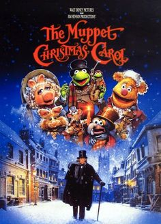 The Muppet Christmas Carol!!!!!!!!!!!!!!!!!!!!!!!!!!!!!!!!!!!!!!!!!!!!!!!!!!!!!!!!!!!!!!!!!!!!!!!!!!!!!!!!!!!!!!!!!!!!!!!!!