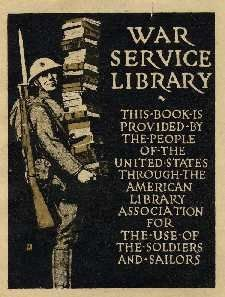 """ALA War Service Library Book. Today I was going through some books donated to our book sale and ran across one with a bookplate stating """"War Service Library"""" with a picture of a WW I Soldier carrying a stack of books.  This plate was found in a 1918 book.  What is the story behind this bookplate?"""