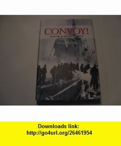 Convoy! Drama in Arctic Waters (9780785816034) Paul Kemp , ISBN-10: 0785816038  , ISBN-13: 978-0785816034 ,  , tutorials , pdf , ebook , torrent , downloads , rapidshare , filesonic , hotfile , megaupload , fileserve