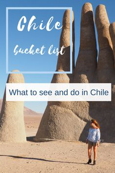 Chile bucket list. What to do and see in Chile. South America.