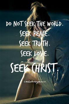 Seek Christ...