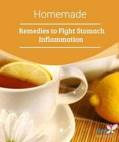 Homemade #Remedies to Fight #Stomach Inflammation   Here are some #homemade remedies to fight stomach #inflammation.