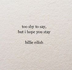 Sharing Quotes, Billie Eilish, Find Image, We Heart It, Inspirational Quotes, Love, Sayings, Words, Life Coach Quotes