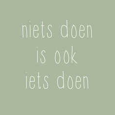 Dan doen we dat maar! Love Me Quotes, Words Quotes, Wise Words, Best Quotes, Funny Quotes, Sayings, Relax Quotes, Dutch Words, Proverbs Quotes