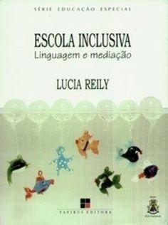 Escola Inclusiva - Linguagem e Mediação - Série Educação Especial Sobre Libra, College, Special Education, Reading, Books, University, Colleges