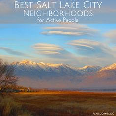 Salt Lake City is a stunning spot to enjoy nature with beautiful mountains and bodies of water. There area few great neighborhoods full of outdoor activities, check them out here!