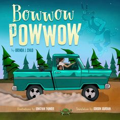 American Indians in Children's Literature (AICL): Recommended! With joy! BOWWOW POWWOW, written by Brenda J. Child, translated into Ojibwe by Gordon Jourdain, illustrated by Jonathan Thunder Windy Girl, New Books, Books To Read, Minnesota Historical Society, Native Canadian, Indigenous Peoples Day, Pow Wow, Children's Literature, First Nations
