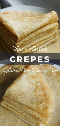 Gluten Free / Dairy Free Crepes Recipe Super Thin And Flexible