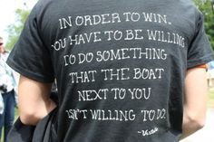 """In order to #WIN, you have to be willing to do something that the boat next to you isn't willing to do."" rowing t-shirt"
