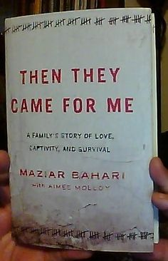 Then They Came for Me: A Family's Story of Love, Captivity, and Survival Hardcover by Maziar Bahari