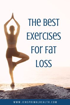 The Best Exercises For Fat Loss: We've been earning and burning calories for decades. The fact is, that doesn't work long term. Learn what does. #exercise #fitness #fatloss #weightloss #exerciseforwomen #jensprimalhealth