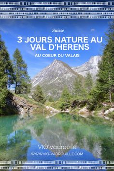 SUISSE! <3 http://vio-vadrouille.com/suisse-3-jours-nature-val-dherens/