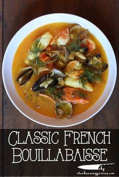 Bouillabaisse is France's classic Mediterranean fisherman's stew. Fresh local fish and shellfish in a sublime sauce of orange peel, saffron, and fennel. It's the perfect way to enjoy seafood. Click on the image to get the recipe!