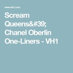Scream Queens' Chanel Oberlin One-Liners - VH1