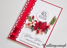 Oto quilingowa karta popełniona z okazji czterdziestej rocznicy ślubu pewnej wyjątkowej pary. Nie mogło na niej zabraknąć soczystej czerwieni, wszak to rubinowe gody. Taki jubileusz jest prawdziwym powodem do dumy. Gratuluję serdecznie pani Łucji i Jej mężowi, życząc kolejnych, pięknych rocznic.