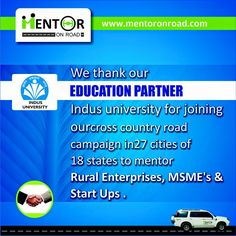 We thank our EDUCATION PARTNER Indus university for joining ourcross country road campaign in 27 cities of 18 states to mentor rural enterprise, MSME'S & Start Ups.